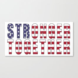 Stronger Together, Campaign Slogan Canvas Print