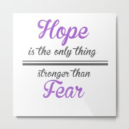 Hope is the only thing stronger than fear - THG Metal Print