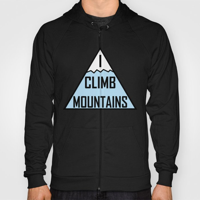 I Climb Mountains Blue Hoody