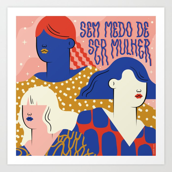 No fear of being a woman Art Print