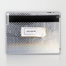 You are be... Laptop & iPad Skin