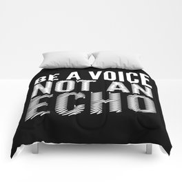 BE A VOICE NOT AN ECHO (Black & White) Comforters