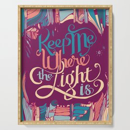 Keep Me Where The Light Is (John Mayer lyric) on Pink Serving Tray