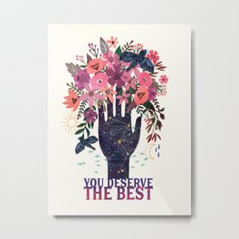 Hand Tree.You Deserve the Best Metal Print