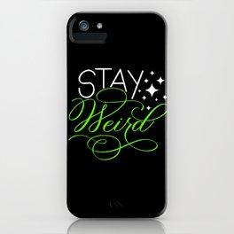 Stay Weird 2 iPhone Case