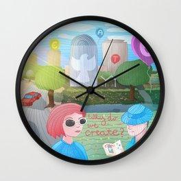 Why do we create? Wall Clock