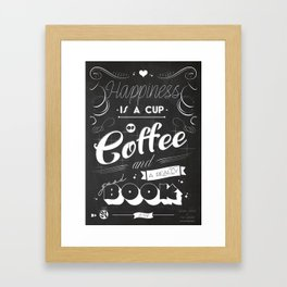 Happiness is a Cup of Coffe and a really good Book Framed Art Print