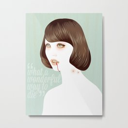 What a Wonderful Way to Die Metal Print