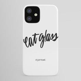 Eat Glass - Schitt's Creek Quote iPhone Case