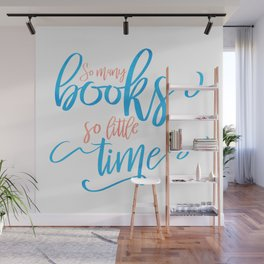 So Many Books So Little Time Wall Mural