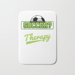 Soccer Cheaper Than Therapy Funny Footballer Football Players Goalie Rugby Team Sports Gift Bath Mat