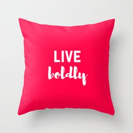 LIVE BOLDLY Throw Pillow