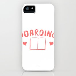 Its Not Hoarding If Its Books Bookworm iPhone Case