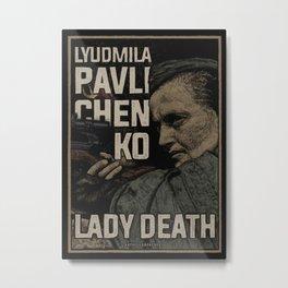 Lyudmila Pavlichenko Metal Print