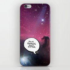 Your Problems Don't Matter iPhone Skin