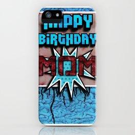 Happy Birthday Mom iPhone Case