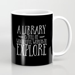 A Library is Full of Wonderful Worlds to Explore - Inverted Coffee Mug