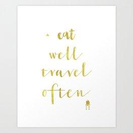 Eat well travel often Gold Art Print