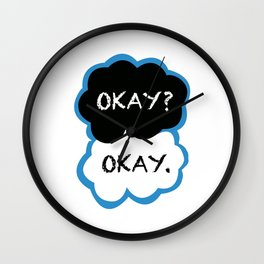 Okay? Okay. (The Fault in Our Stars) Wall Clock