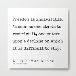 16    | 200410 | Ludwig Von Mises Quotes Metal Print