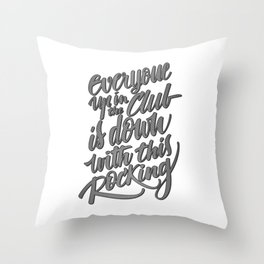 Everyone up in the club Throw Pillow