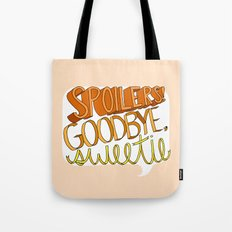Goodbye, Sweetie Tote Bag