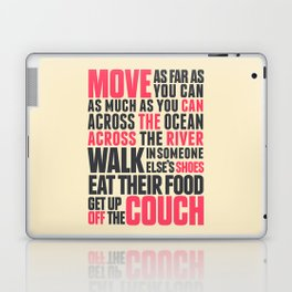 Chef Anthony Bourdain quote, move, get up off the couch, open your mind, eat, travel the world, wand Laptop & iPad Skin