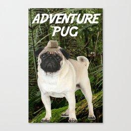 Adventure Pug Canvas Print