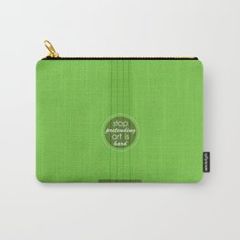 Stop pretending art is hard (green) Carry-All Pouch