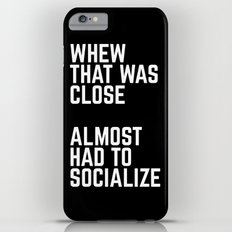 Almost Had To Socialize Funny Quote Slim Case iPhone 6 Plus