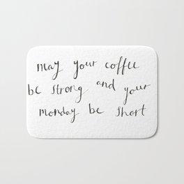 Strong Coffee and Short Mondays Bath Mat