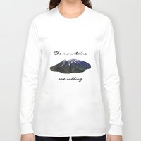 the mountains are calling Long Sleeve T-shirts featuring The mountains are calling by Jess Paige B