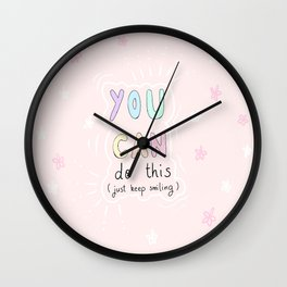 You can do this (just keep smiling) Wall Clock