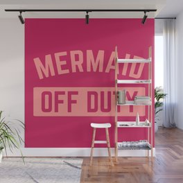 Mermaid Off Duty Funny Quote Wall Mural