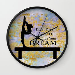 Don't Dream Your Life Live Your Dream in Golden Flakes-Gymnastics Design Wall Clock