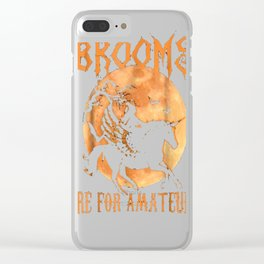 Brooms Are For Amateurs T-Shirt Halloween Riding Unicorn Clear iPhone Case