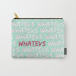 Whatevs - Whatever Forever Print Carry-All Pouch