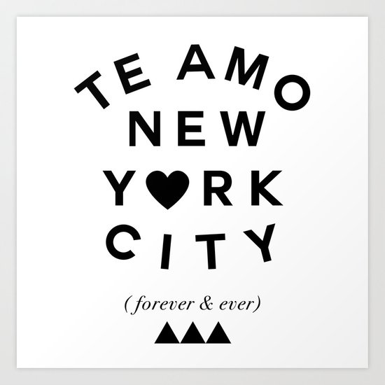 (EXTRA BOLD) TE AMO NEW YORK CITY (forever & ever) Art Print