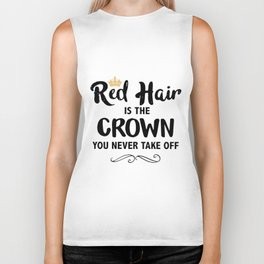 red hair is the crown you never take off redhead Biker Tank