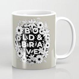 BOLD & BRAVE Coffee Mug