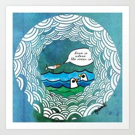 home is where the ocean is Art Print