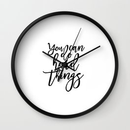 Inspirational Quote Work Hard Play Hard Motivational Print Printable Art You Can Do Hard Things Wall Clock
