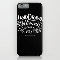 hand drawn lettering ALWAYS tastes better: black  Slim Case iPhone 6s