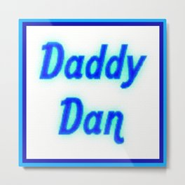 Blue Neon Daddy Dan Sign Metal Print
