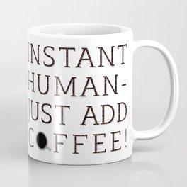 INSTANT HUMAN Coffee Mug