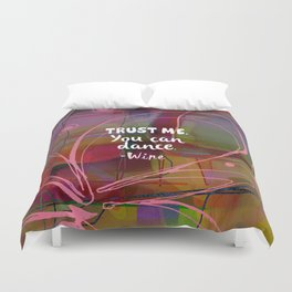 Trust Me - You Can Dance Duvet Cover