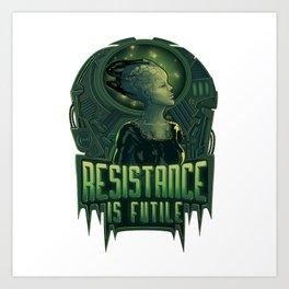 Resistance is Futile Art Print