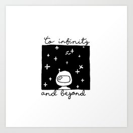 """To infinity and beyond"" Art Print"