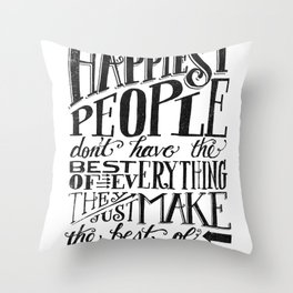 THE HAPPIEST PEOPLE... (black & white) Throw Pillow