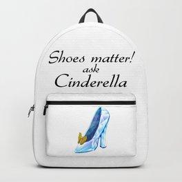 Shoes matter! Ask Cinderella Backpack